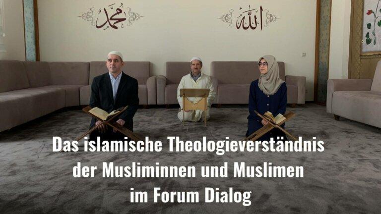 Das islamische Theologieverständnis der Musliminnen und Muslimen im Forum Dialog